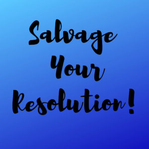 Salvage Your Resolution!